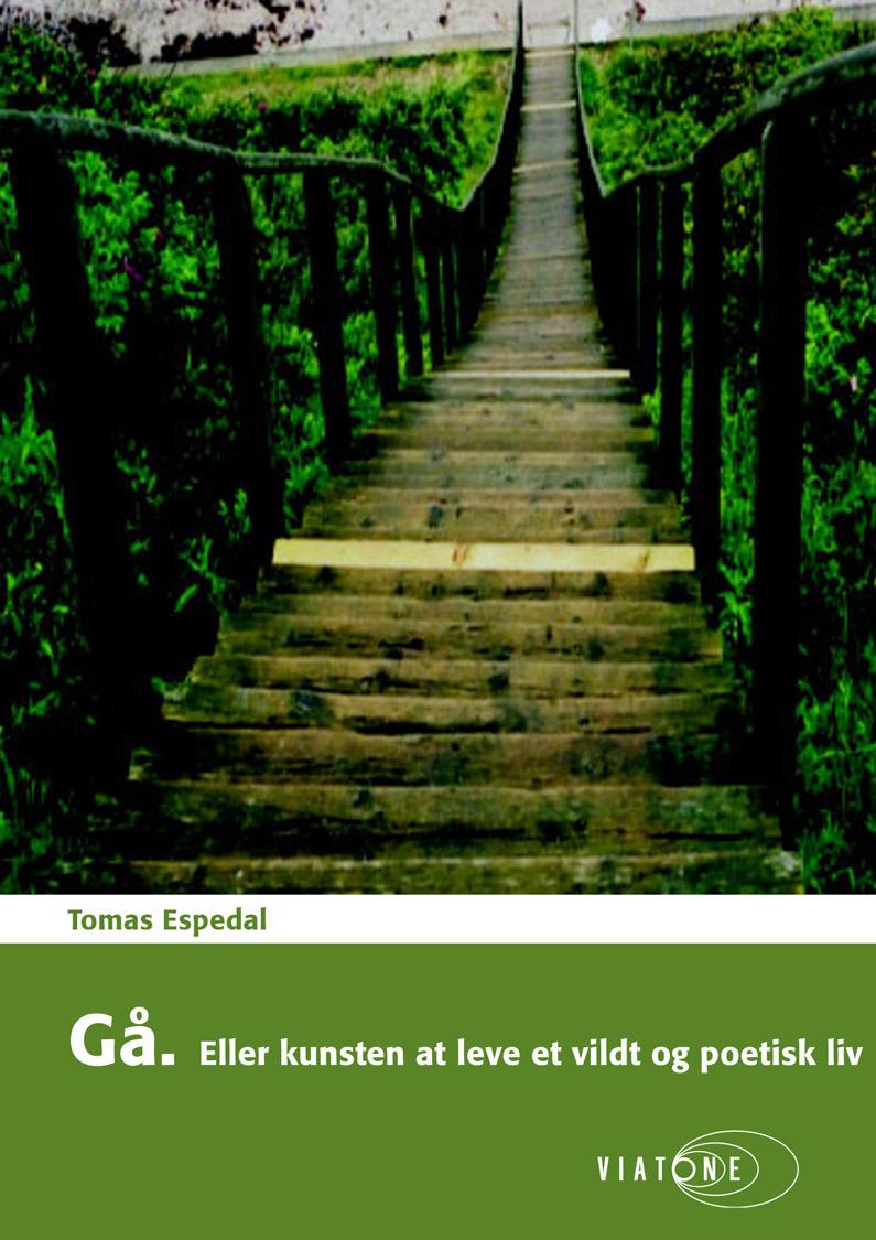 Gå. Eller kunsten at leve et vildt og poetisk liv