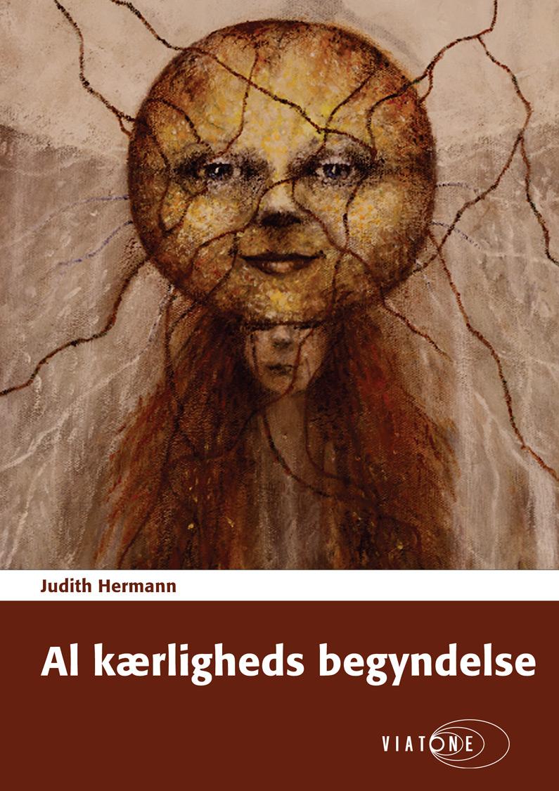 Judith Hermann: Al kærligheds begyndelse
