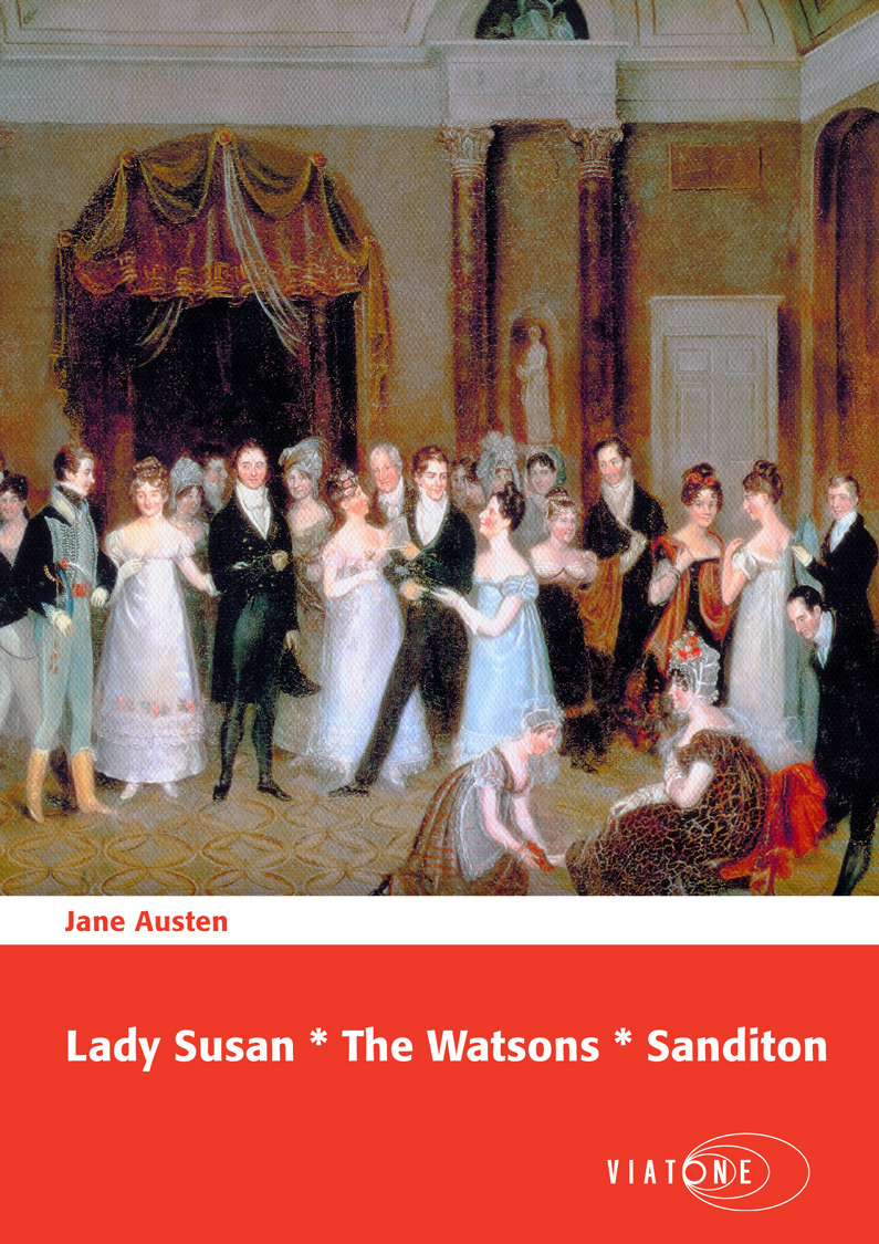 Jane Austen: Lady Susan * The Watsons * Sanditon