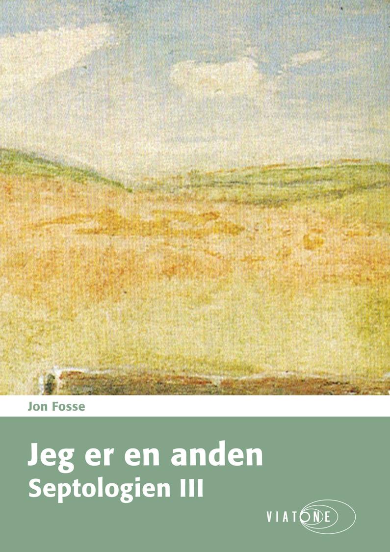 Jon Fosse: Jeg er en anden - Septologien III