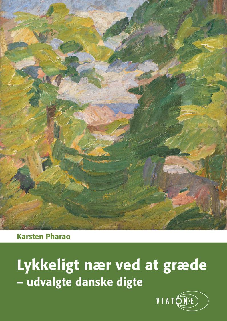 Lykkeligt nær ved at græde – udvalgte danske digte