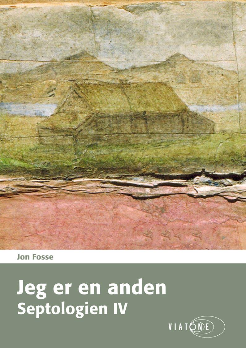 Jon Fosse: Jeg er en anden – Septologien IV