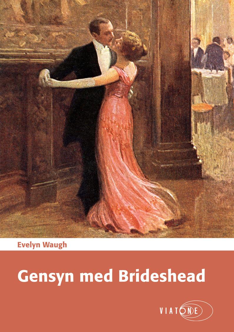 Evelyn Waugh: Gensyn med Brideshead